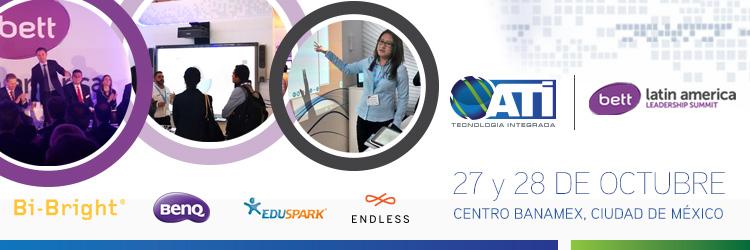 """ATI Tecnología Integrada tiene el gusto de invitarle al evento más importante de Tecnología Educativa a nivel mundial, """"BETT Latin America 2016″ este próximo 27 y 28 de Octubre de 2016."""